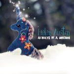 Always Be A Unicorn | Helen Austin