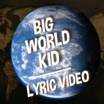 Big World Kid · Hot Peas 'N Butter