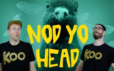 Nod Yo Head · Koo Koo Kanga Roo